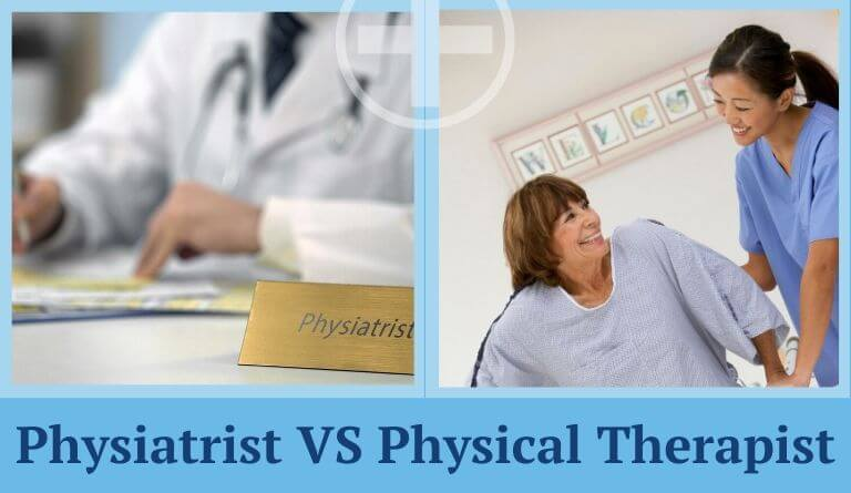 Physiatrist vs Physical Therapist
