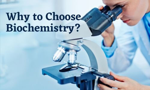 Why to Choose Biochemistry